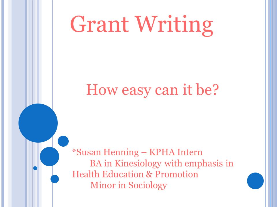 Grant Writing How easy can it be.