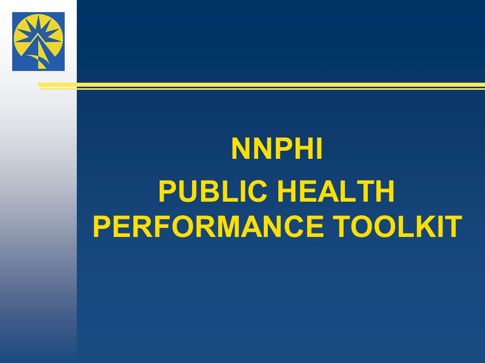 NNPHI PUBLIC HEALTH PERFORMANCE TOOLKIT