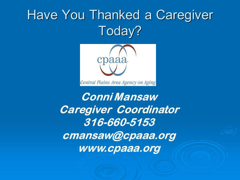 Have You Thanked a Caregiver Today.