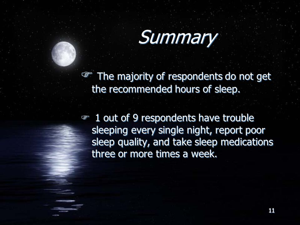 Summary F The majority of respondents do not get the recommended hours of sleep.