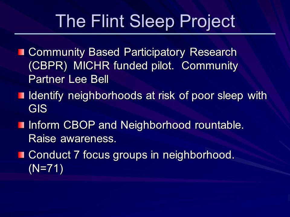 The Flint Sleep Project Community Based Participatory Research (CBPR) MICHR funded pilot.