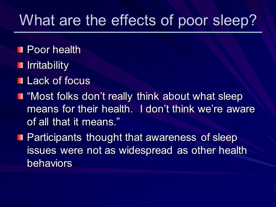 What are the effects of poor sleep.