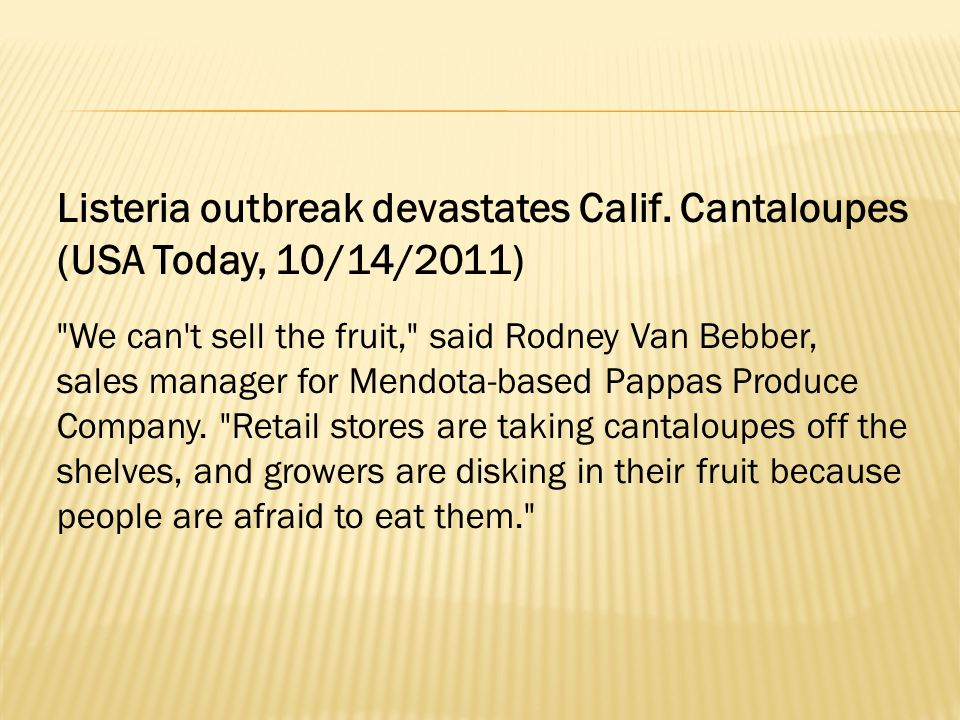 Listeria outbreak devastates Calif. Cantaloupes (USA Today, 10/14/2011)