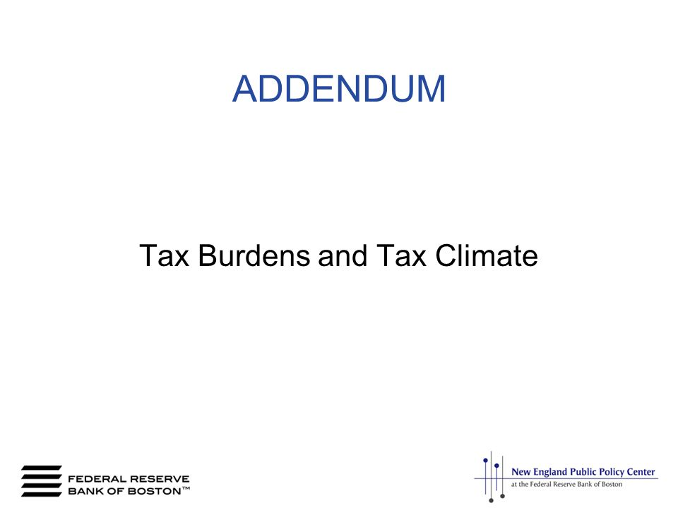 ADDENDUM Tax Burdens and Tax Climate