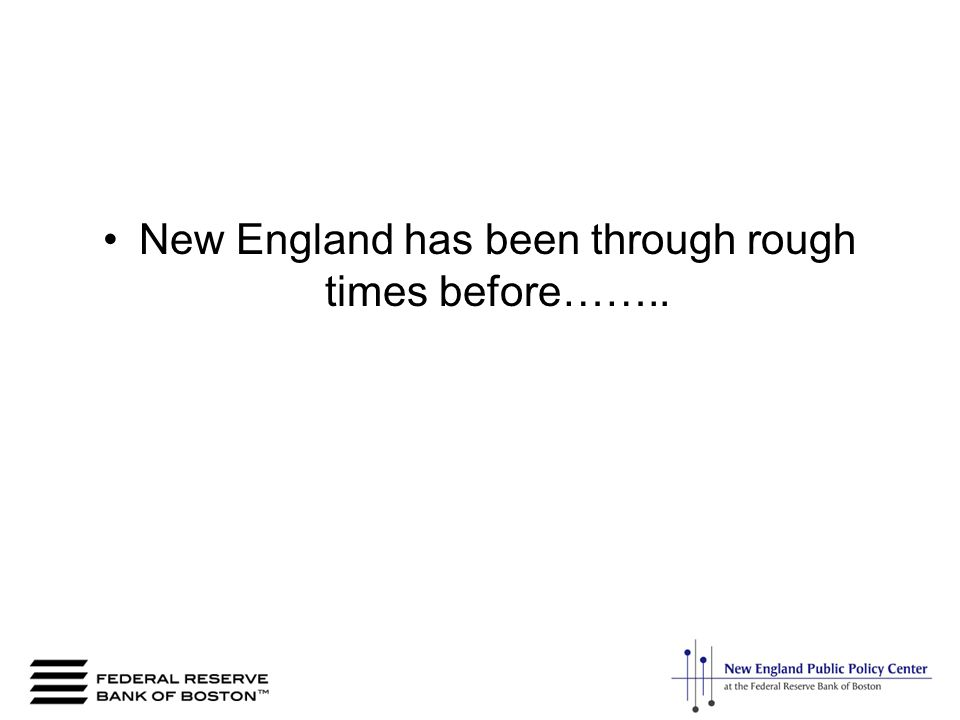 New England has been through rough times before……..