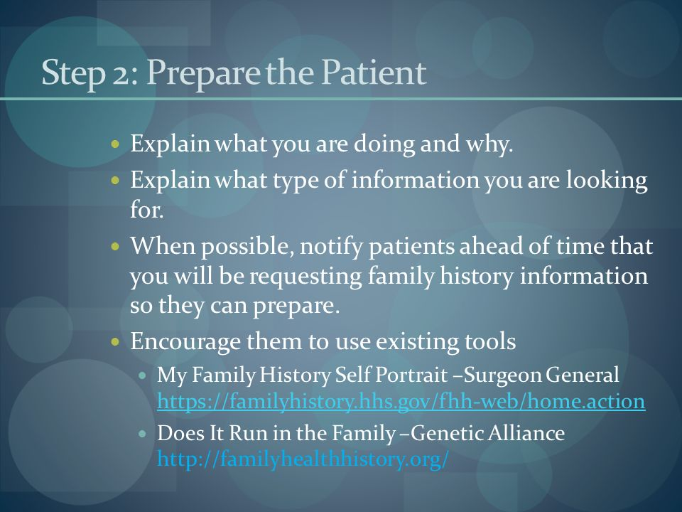 Step 2: Prepare the Patient Explain what you are doing and why.