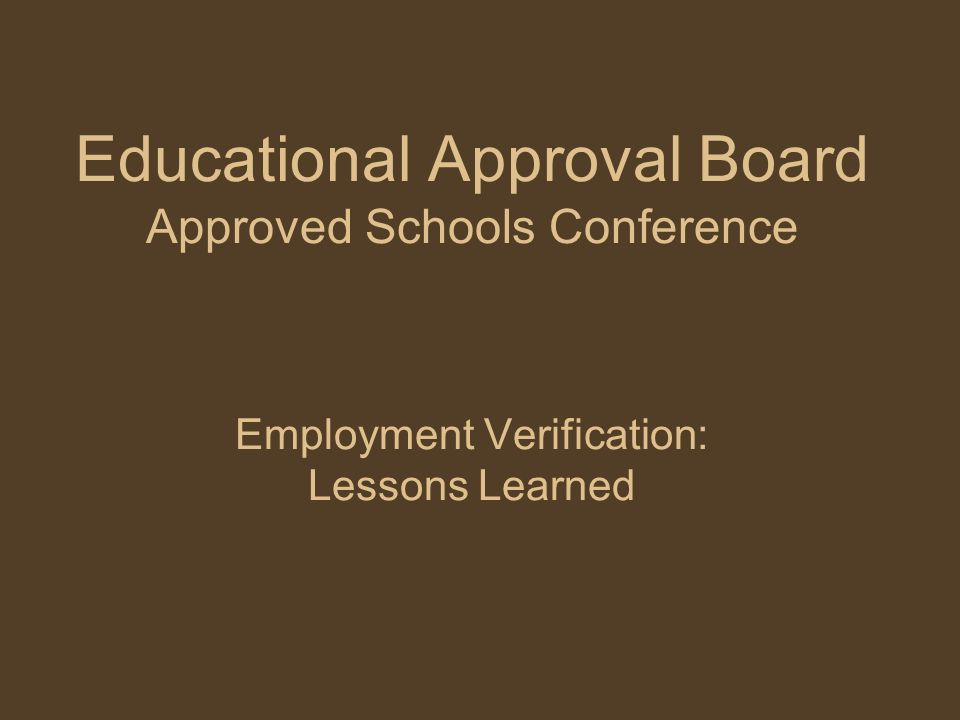 Educational Approval Board Approved Schools Conference Employment Verification: Lessons Learned