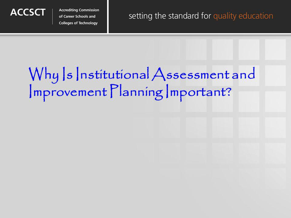 Why Is Institutional Assessment and Improvement Planning Important?