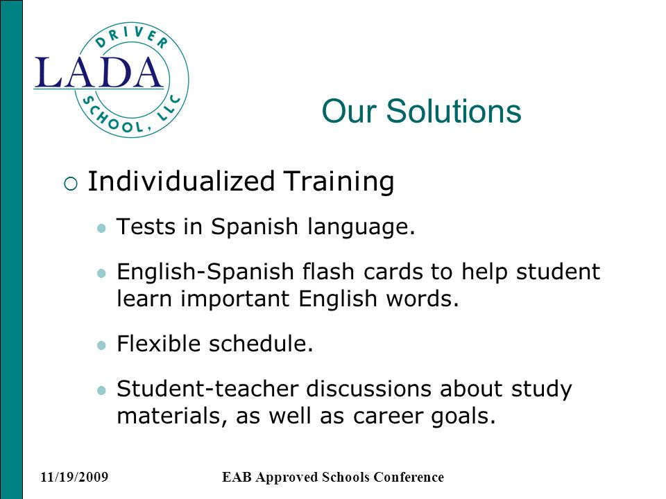 11/19/2009EAB Approved Schools Conference Our Solutions Individualized Training Tests in Spanish language.