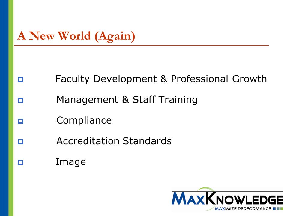A New World (Again) Faculty Development & Professional Growth Management & Staff Training Compliance Accreditation Standards Image