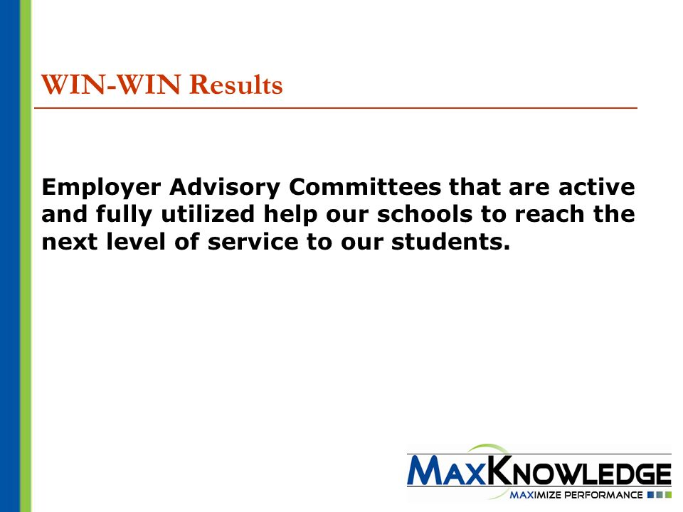 WIN-WIN Results Employer Advisory Committees that are active and fully utilized help our schools to reach the next level of service to our students.