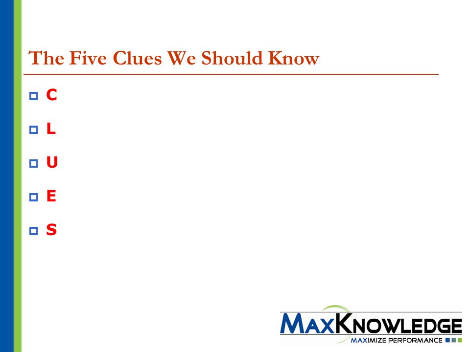 The Five Clues We Should Know C L U E S