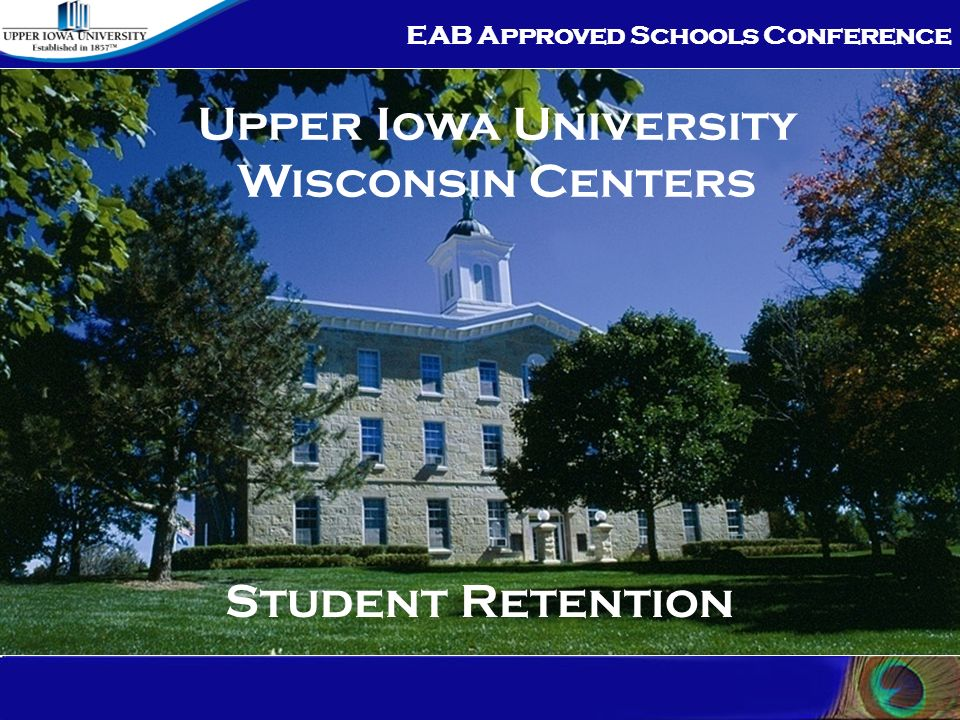EAB Approved Schools Conference Student Retention Upper Iowa University Wisconsin Centers