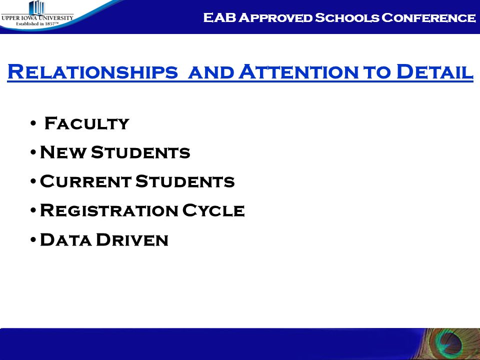 EAB Approved Schools Conference Faculty – It Starts Here Lead Faculty as Mentors 3 rd week and End of term Evaluations Longevity is Valued Two Development Seminars per Year Recognition of Excellence