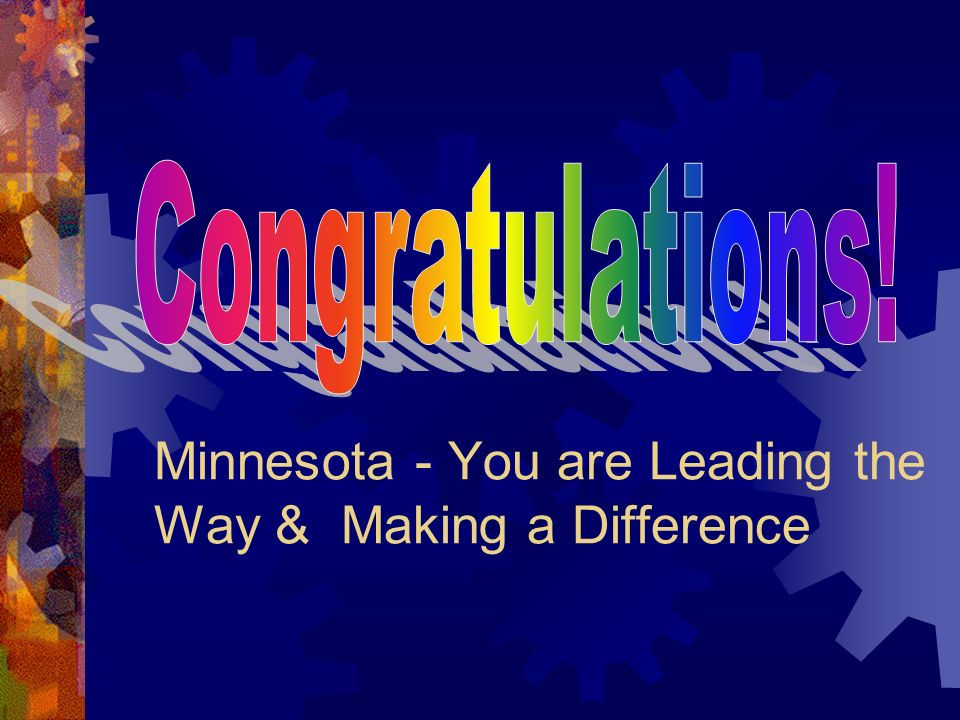 Minnesota - You are Leading the Way & Making a Difference