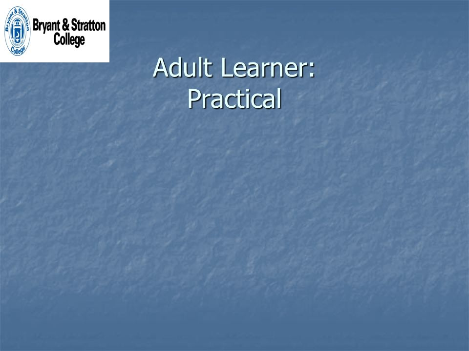 Adult Learner: Practical