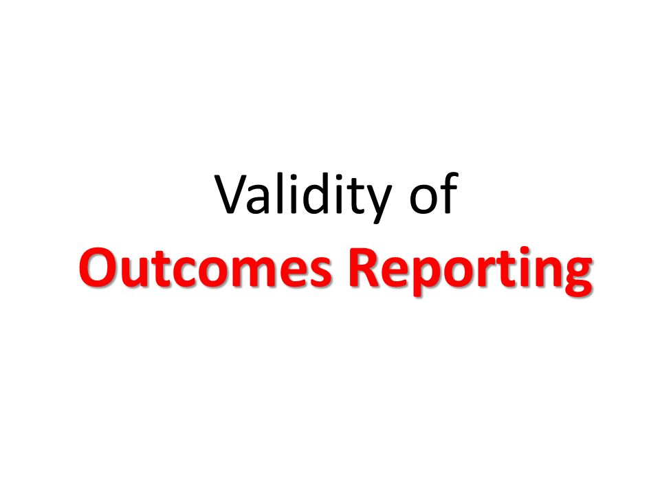Validity of Outcomes Reporting