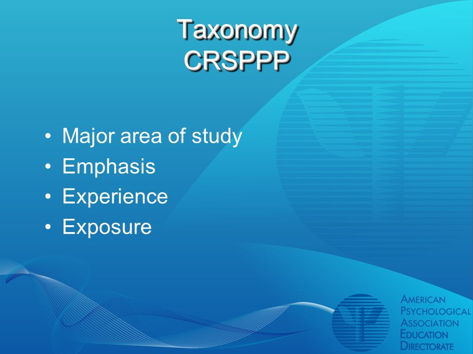 Taxonomy CRSPPP Major area of study Emphasis Experience Exposure