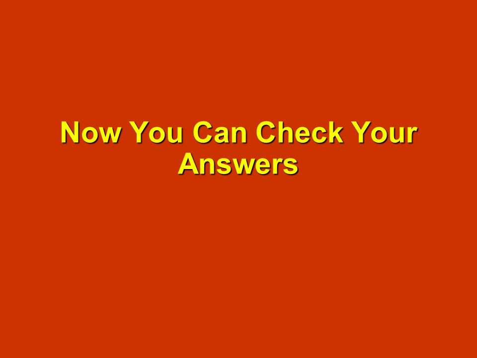 Now You Can Check Your Answers