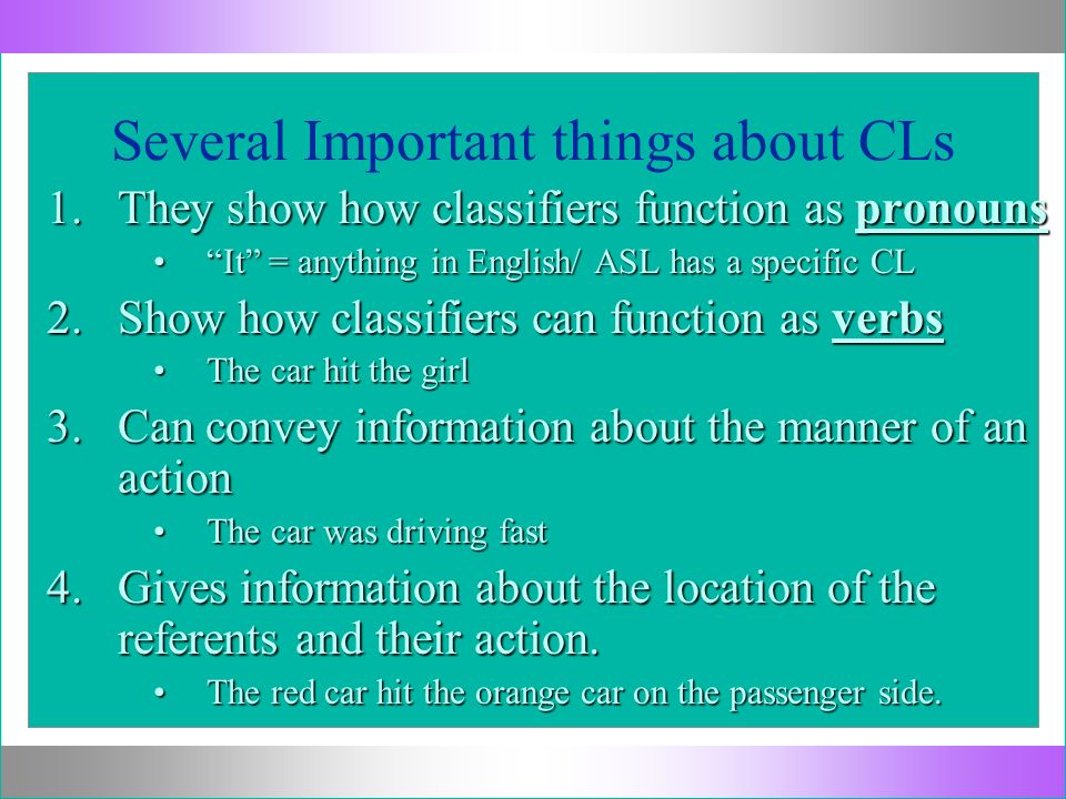 DCL =Descriptive Classifiers Use the following general sequence rules for describing objects with multiple parts (use whichever one applies to the object)Use the following general sequence rules for describing objects with multiple parts (use whichever one applies to the object) From general to specificFrom general to specific From the biggest part to the smallest part/detailFrom the biggest part to the smallest part/detail From the ground to the topFrom the ground to the top From the least mobile to the most mobileFrom the least mobile to the most mobile Make sure you emphasize the features that distinguish your object from the others.Make sure you emphasize the features that distinguish your object from the others.