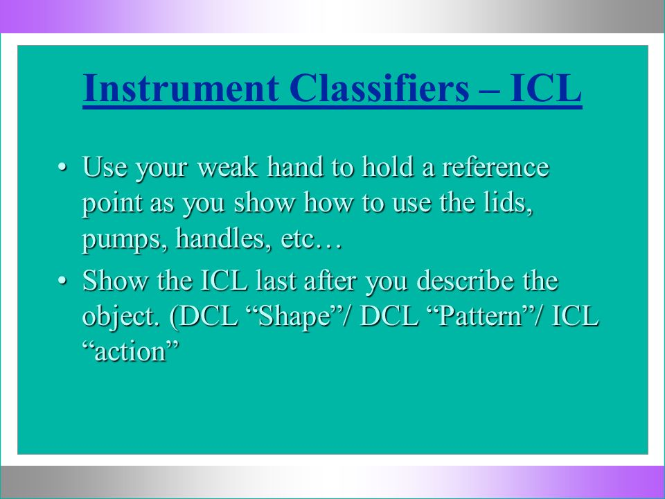 Conventional Uses of Classifiers Many Classifiers are ASL signs CL:1 MeetMeet HitHit PopularPopular GrabGrab RemindRemind CL: V DanceDance Fall-downFall-down DiveDive JumpJump Ride-inRide-in RestlessRestless KnellKnell