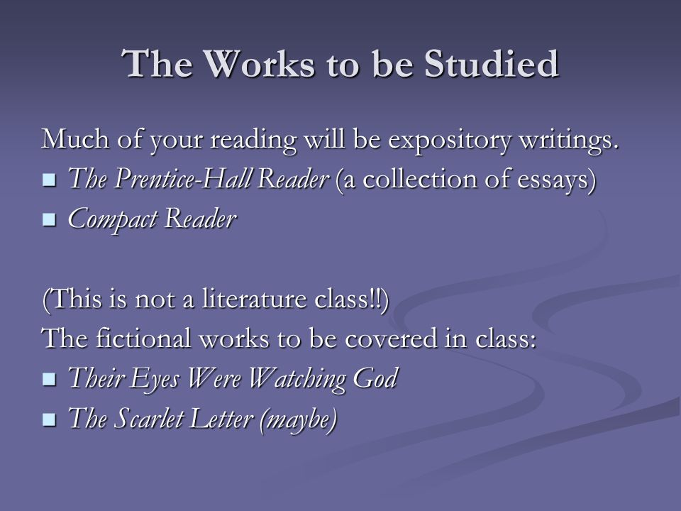 The Works to be Studied Much of your reading will be expository writings.
