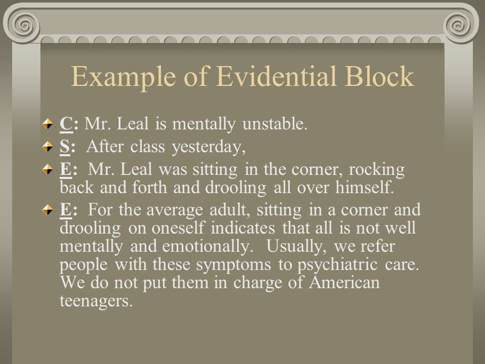 Example of Evidential Block C: Mr.Leal is mentally unstable.