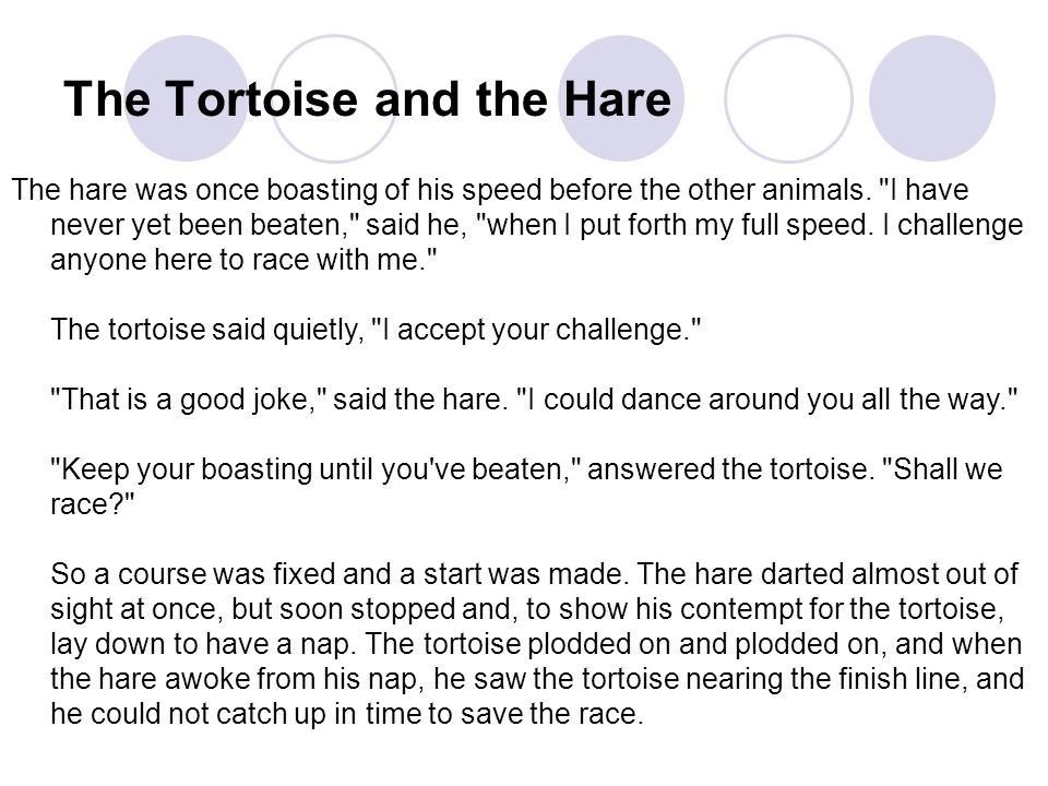 The Tortoise and the Hare The hare was once boasting of his speed before the other animals.
