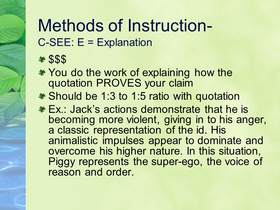 Methods of Instruction- C-SEE: E = Explanation $$$ You do the work of explaining how the quotation PROVES your claim Should be 1:3 to 1:5 ratio with q