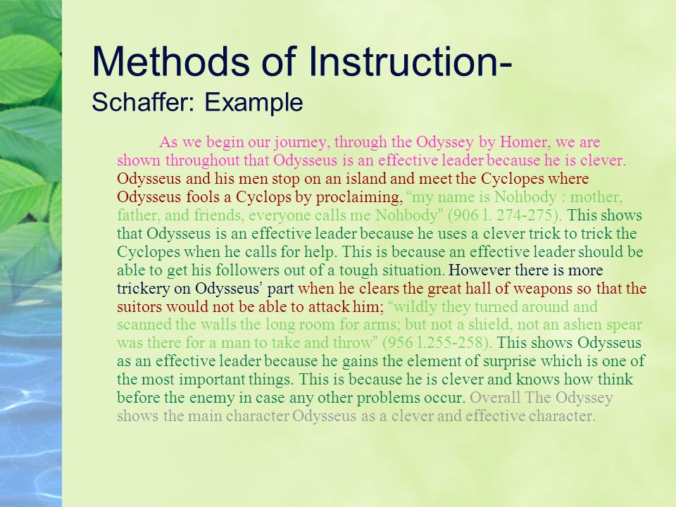 Methods of Instruction- Schaffer: Example As we begin our journey, through the Odyssey by Homer, we are shown throughout that Odysseus is an effective