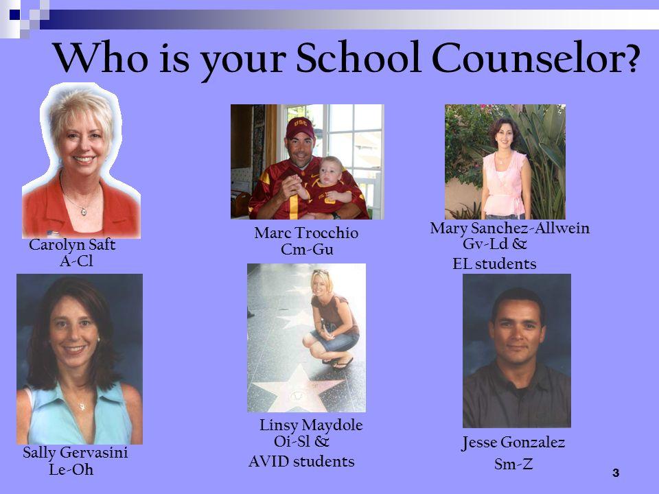 3 A-Cl Cm-Gu Gv-Ld & EL students Le-Oh Sm-Z Carolyn Saft Marc Trocchio Mary Sanchez-Allwein Sally Gervasini Linsy Maydole Oi-Sl & AVID students Jesse