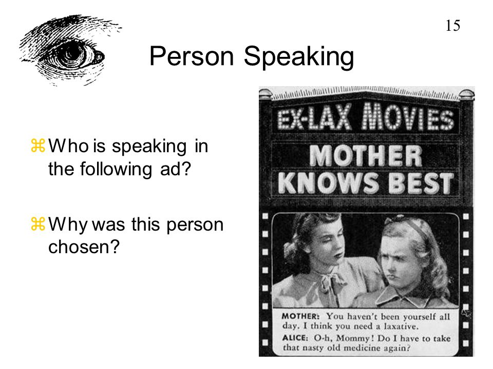 Person Speaking zWho is speaking in the following ad? zWhy was this person chosen? 15