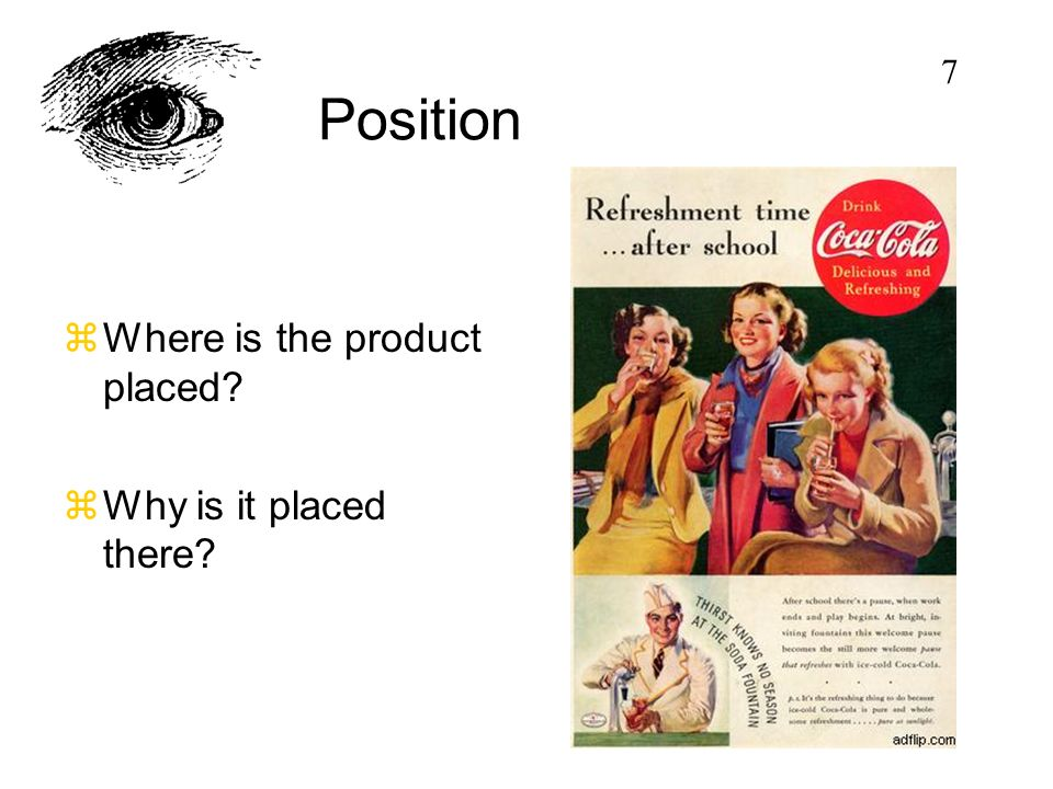 Position zWhere is the product placed? zWhy is it placed there? 7