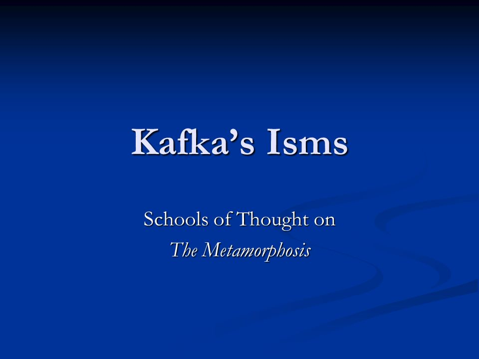 Kafkas Isms Schools of Thought on The Metamorphosis