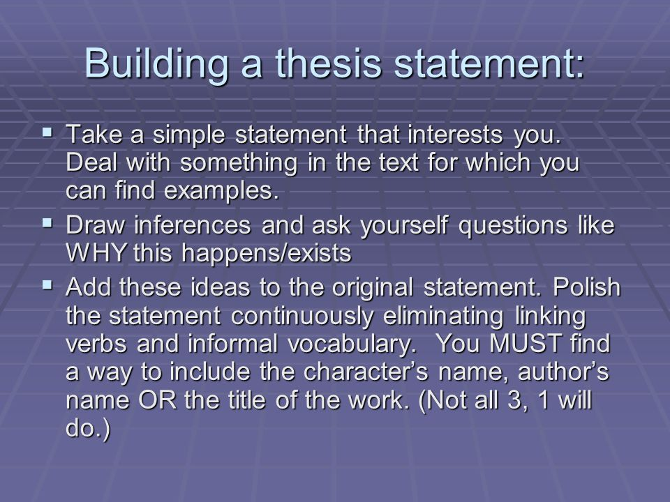 Building a thesis statement: Take a simple statement that interests you.