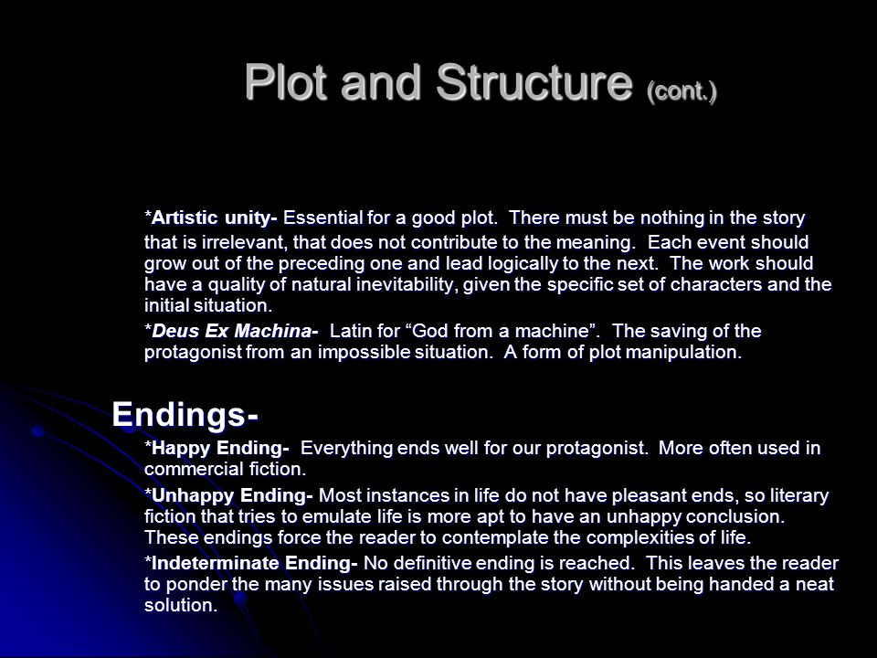 Plot and Structure (cont.) *Artistic unity- Essential for a good plot.