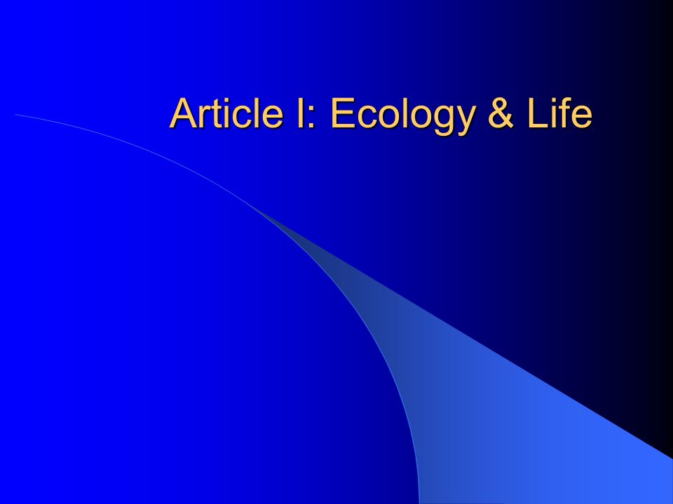 Article I: Ecology & Life