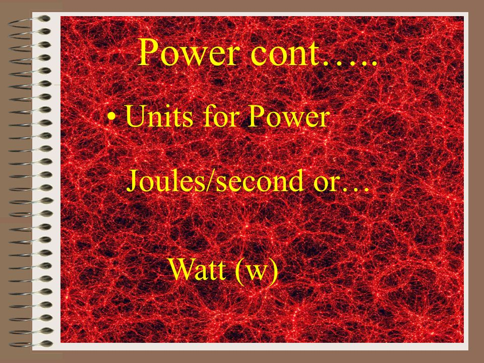Power Power is the amount of work done in a given time. Equation for power Power = work/time or Power= force x distance/time
