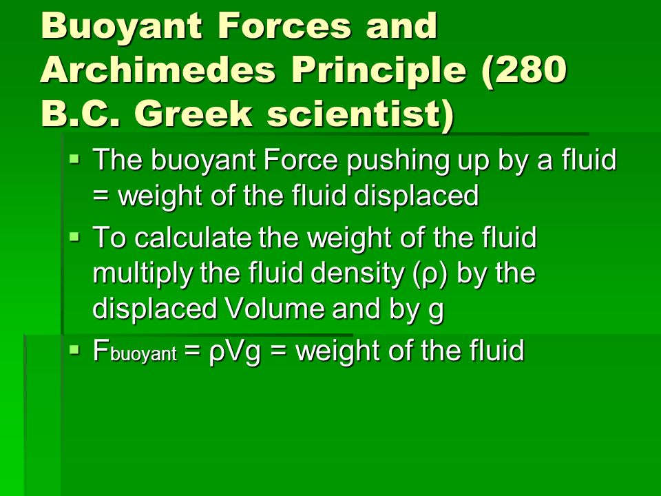 Buoyant Forces and Archimedes Principle (280 B.C.
