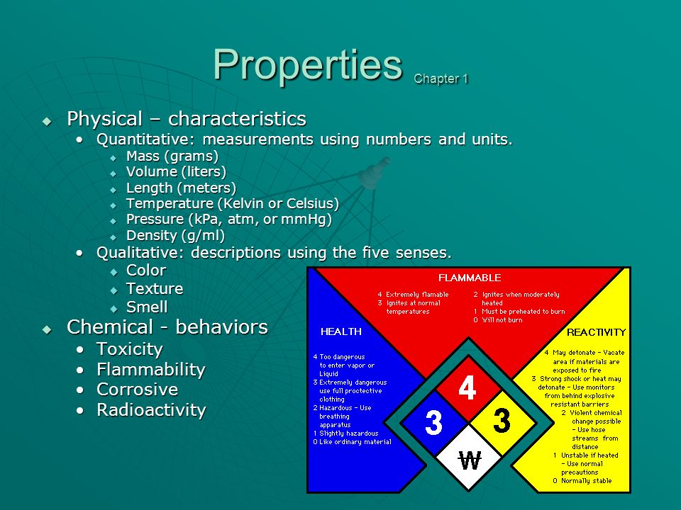 Properties Chapter 1 Physical – characteristics Physical – characteristics Quantitative: measurements using numbers and units.Quantitative: measurements using numbers and units.