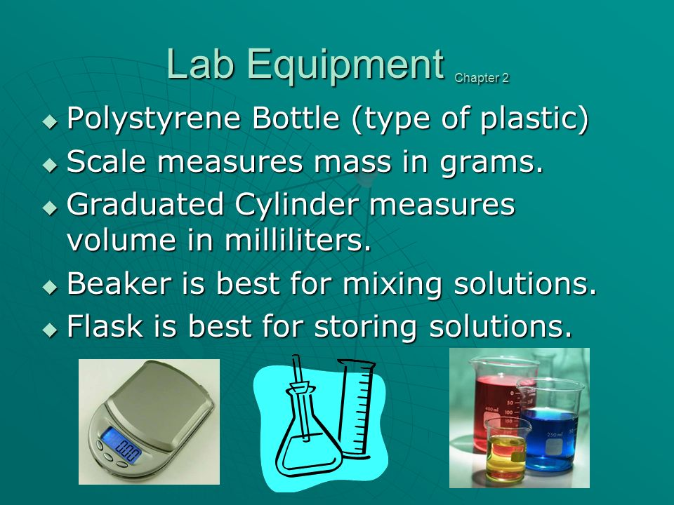 Lab Equipment Chapter 2 Polystyrene Bottle (type of plastic) Polystyrene Bottle (type of plastic) Scale measures mass in grams.
