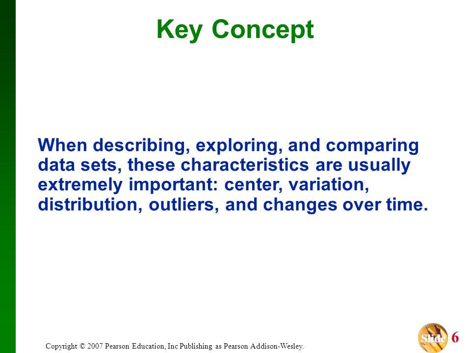 Slide Slide 7 Copyright © 2007 Pearson Education, Inc Publishing as Pearson Addison-Wesley.