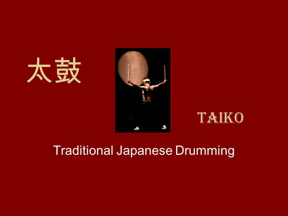 Taiko Traditional Japanese Drumming