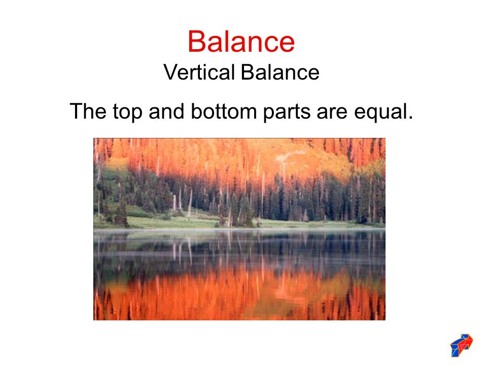 Balance Vertical Balance The top and bottom parts are equal.
