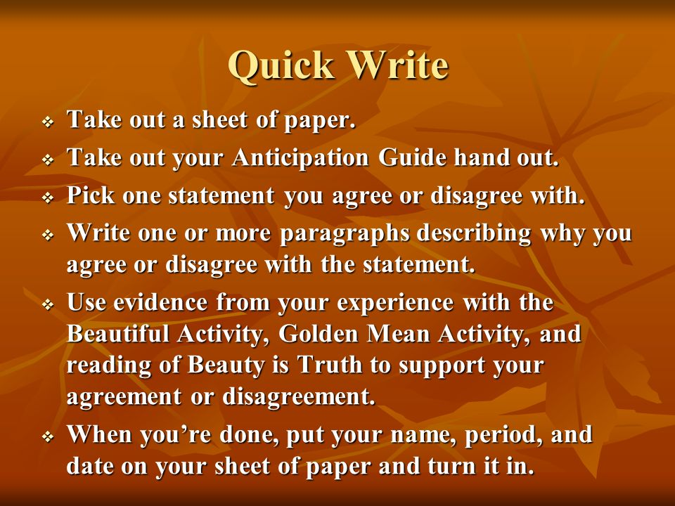 Quick Write Take out a sheet of paper. Take out a sheet of paper. Take out your Anticipation Guide hand out. Take out your Anticipation Guide hand out