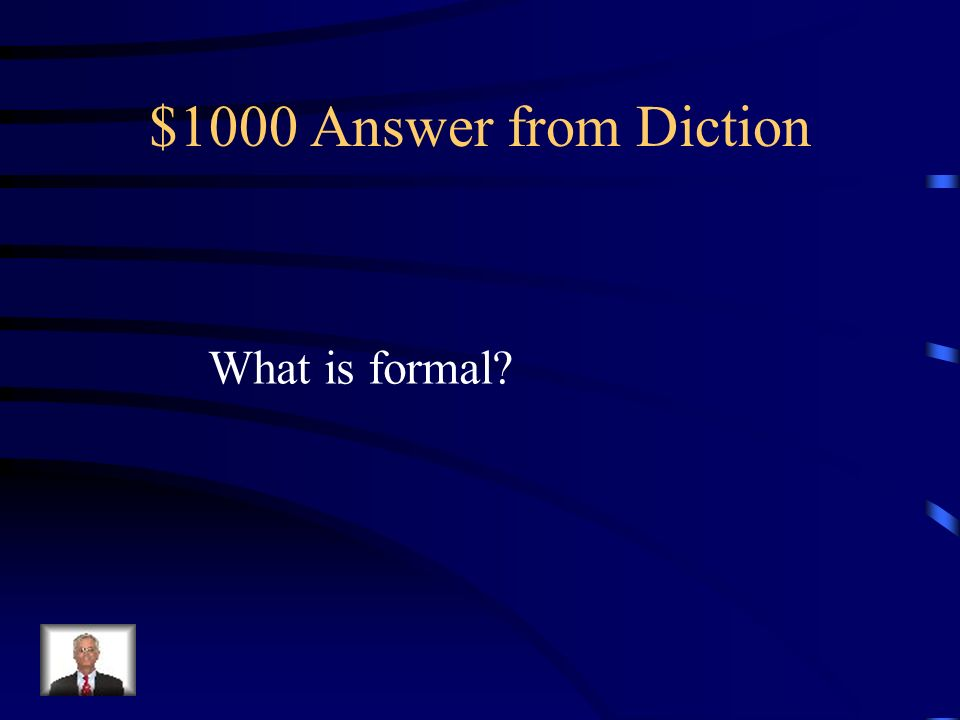 $1000 Question from Diction Example: The classification of individuals to one another and with reference to the possession of a particular mental ability or group of abilities is, therefore, necessarily based upon their relative ability to express in some intelligible and unmistakable fashion their mental power and qualities.