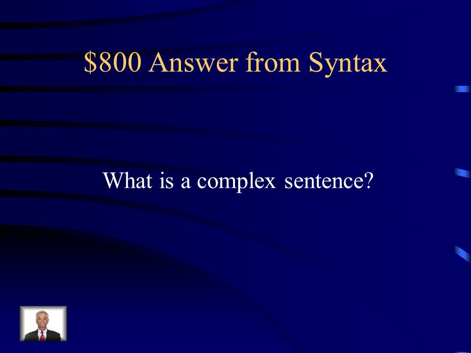 $800 Question from Syntax Example of sentence type: Johnny ate a McRib, then ate a salad to counterbalance the fat and calories.