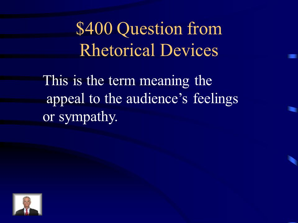 $200 Answer from Rhetorical Devices What is logos?