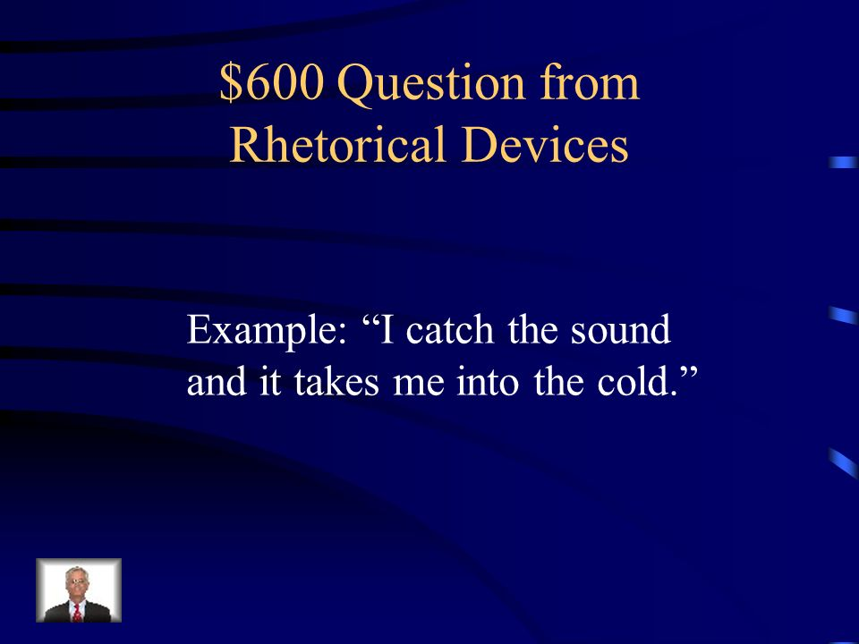 $400 Answer from Rhetorical Devices What is pathos?