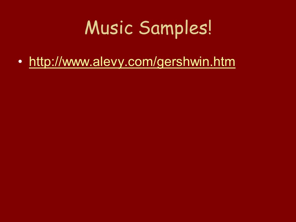 Music Samples! http://www.alevy.com/gershwin.htm